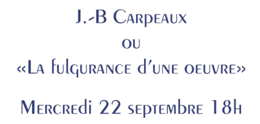 """J.-B Carpeaux ou """"La fulgurance d'une oeuvre"""""""